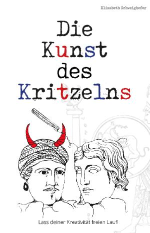 Elisabeth Schweighofer Die Kunst des Kritzelns